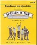 Spanish is Fun, Book 1: Cuaderno de Ejercicios, 4th Edition