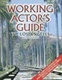 Working Actor's Guide to Los Angeles, , 0937609226