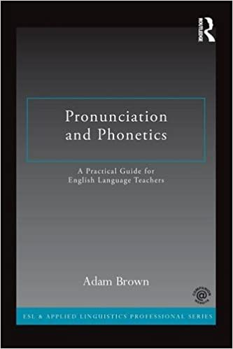Download Pronunciation and Phonetics: A Practical Guide for