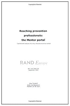 Reaching Prevention Professionals: The Mentor Portal---Cost-Benefit Analysis of a Drug Misuse Prevention Portal by [Tonshoff, Silke]