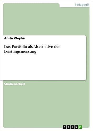 Télécharger depuis google books en pdf Das Portfolio als Alternative der Leistungsmessung (German Edition) by Anita Weyhe B00BIPP862 PDF