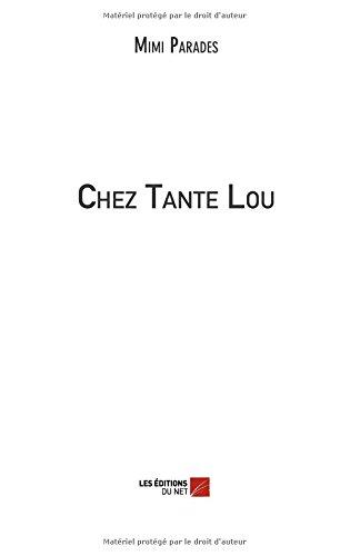 Read Online Chez Tante Lou (French Edition) pdf epub