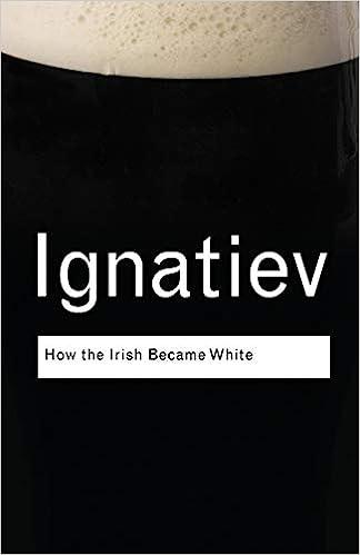 How the Irish Became White: Ignatiev, Noel: 9780415963091: Amazon.com: Books