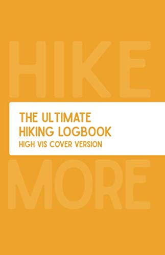The Ultimate Hiking Logbook: Hig...