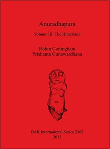 Book Anuradhapura: The Hinterland Volume III: 3 (British Archaeological Reports International Series)