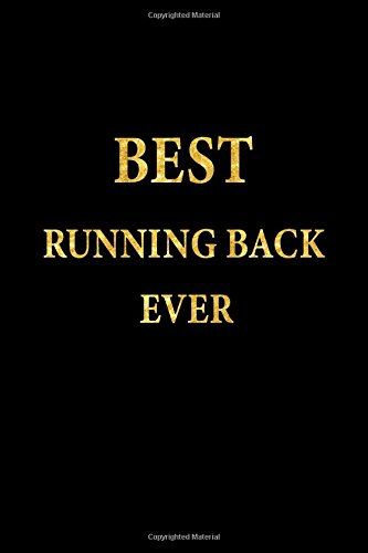 Best Running Back Ever: Lined Notebook, Gold Letters Cover, Diary, Journal, 6 x 9 in., 110 Lined Pages