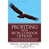 Profiting with Iron Condor Options 1st (first) edition