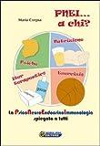 PNEI. A chi? La psiconeuroendocrinoimmunologia spiegata a tutti. Con DVD. Con gadget