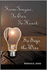 From Tongue, To Ear, To Heart: So Says the Wise Paperback