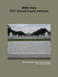 WWII Diary Pvt. Donald Duane Johnson