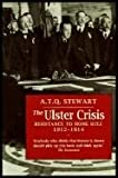 img - for The Ulster Crisis: Resistance to Home Rule, 1912-14 (A Blackstaff classic) book / textbook / text book