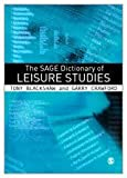 The SAGE Dictionary of Leisure Studies, Blackshaw, Tony and Crawford, Garry, 1412919959