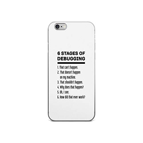 iPhone 6 Case iPhone 6s Case Clear Anti-Scratch Six Stages of Debugging: Black Text Design for Programmers Cover Phone Cases for iPhone 6/iPhone 6s, Crystal Clear]()