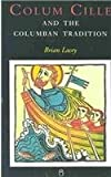 Colum Cille and His Legacy, Brian Lacey, 1851823212