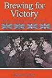 img - for Brewing for Victory: Brewers, Beers and Pubs in World War II (Brewers, Beer and Pubs in World War II) book / textbook / text book