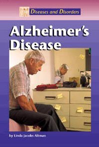 Diseases and Disorders: Alzheimer's Disease