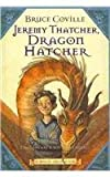 Jeremy Thatcher, Dragon Hatcher, Bruce Coville, 075698467X