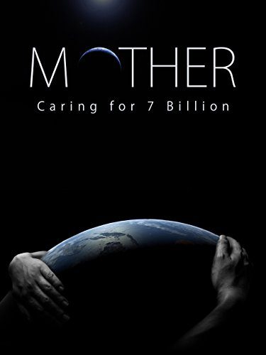 - Mother: Caring for 7 Billion