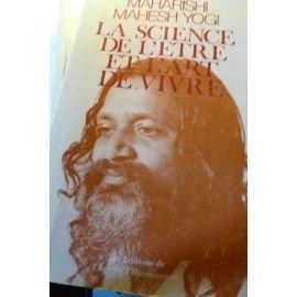 La science de l'être et l'art de vivre Maharishi Mahesh Yogi Argel 2905219122