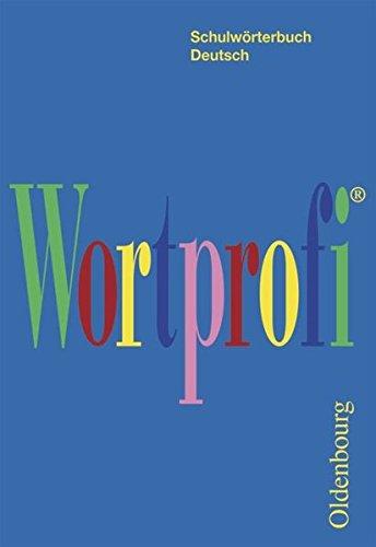 Wortprofi - Für alle Bundesländer (außer Bayern): Wörterbuch (Taschenbuchausgabe): Kartoniert