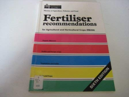 Fertiliser Recommendations for Agricultural and Horticultural Crops (Reference Book: 209) (Reference Books) (Fertiliser Recommendations For Agricultural And Horticultural Crops)