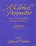 img - for Global Perspective Source Readings from World Civilization: Volume II: 1600 to the Present (Global Perspectives, Since 1600) by Lynn H. Nelson (1989-02-27) book / textbook / text book