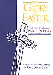 The Glory of Easter The World Famous Passion Play in the Crystal Cathedral