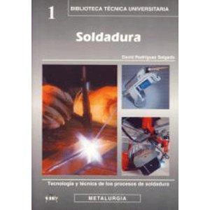 Soldadura. Tecnología Y Técnica De Procesos. El Precio Es En Dolares: David Rodríguez Salgado: Amazon.com: Books