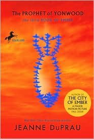 The Prophet of Yonwood (Books of Ember Series #3) by Jeanne DuPrau (The City Of Ember The Prophet Of Yonwood)