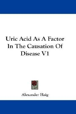 Download Uric Acid as a Factor in the Causation of Disease V1(Hardback) - 2007 Edition pdf epub