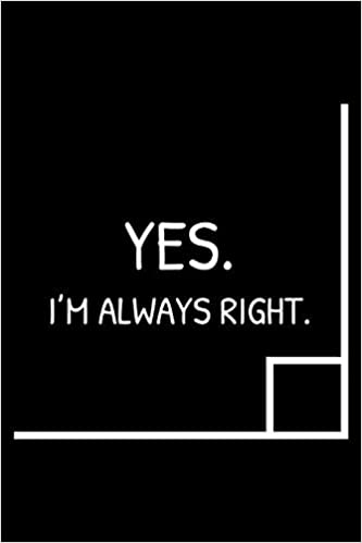 Magic Journal Publishing - Yes, I'm Always Right: Funny Geometry Teacher Appreciation Journal, Math Notebook, Draw And Write, Daily Diary, Planner, Organizer