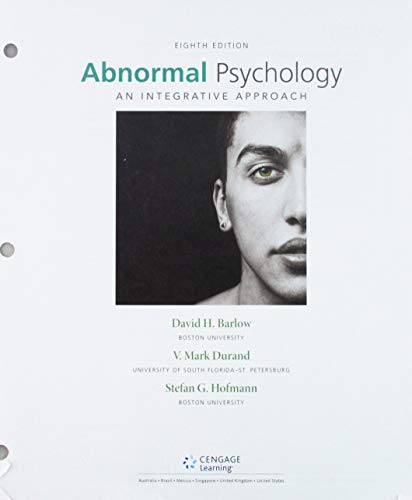 Abnormal Psychology: An Integrative Approach, Loose-Leaf Version