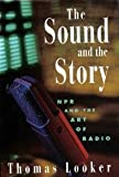 The Sound and the Story, Thomas Looker, 0788163302