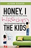 Honey, I Wrecked the Kids Publisher: Wiley
