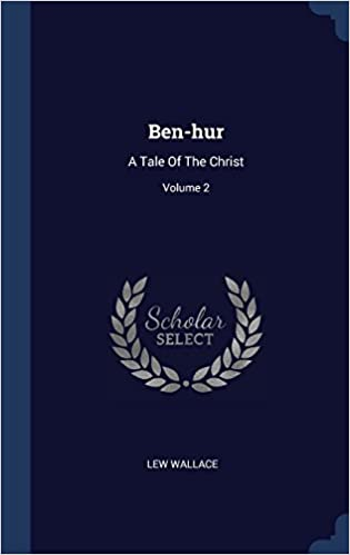 Ben Hur A Tale Of The Christ Volume 2 Lew Wallace 9781340544546