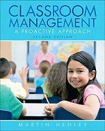 - By Martin Henley - Classroom Management: A Proactive Approach: 2nd (second) Edition