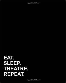 Eat Sleep Theatre Repeat: Dot Grid Notebook, Bullet Grid ...