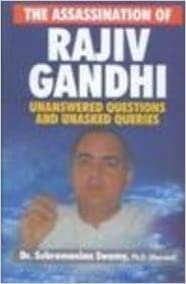 Assassination Of Rajiv Gandhi Unanswered Questions And Unasked Queries Ebook