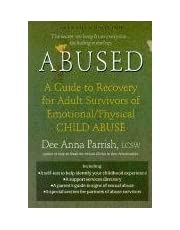 ABUSED: A Guide to Recovery for Adult Survivors of Emotional/Physical Child Abuse