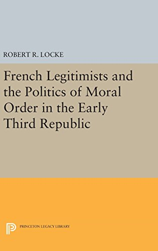 French Legitimists and the Politics of Moral Order in the Early Third Republic