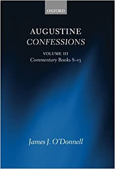 Amazon Com Augustine Confessions Volume 3 Commentary border=
