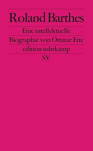 roland-barthes-eine-intellektuelle-biographie-edition-suhrkamp