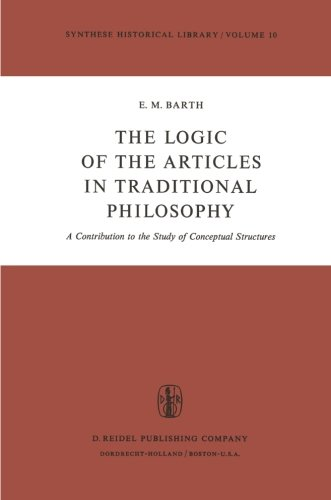 The Logic of the Articles in Traditional Philosophy: A Contribution to the Study of Conceptual Structures (Synthese Hist
