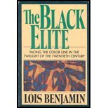 The Black Elite : Facing the Color Line in the Twilight of the Twentieth Century, Benjamin, Lois, 0830413030