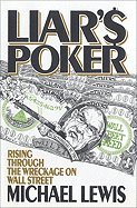 Liars Poker by Michael Lewis. W.W. Norton & Co.,1989 (