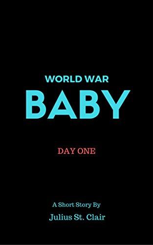 World War Baby: Day One