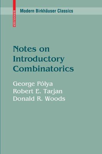 Notes on Introductory Combinatorics (Modern Birkhäuser Classics)