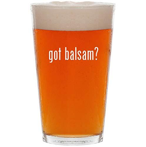 got balsam? - 16oz All Purpose Pint Beer Glass