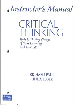 richard w paul critical thinking It comes to developing critical thinking curriculums bloom's taxonomy and critical thinking instruction richard w pai l critical thinkinlg insrttctl )n.