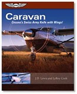 caravan cessna s swiss army knife with wings leroy cook j d rh amazon com